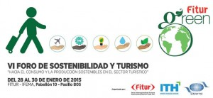 FITUR GREEN 2015: VI Foro Sostenibilidad y Turismo ITH–OMT @ FITUR - IFEMA - Pabellón 10 Pasillo B05   Madrid   Comunidad de Madrid   España