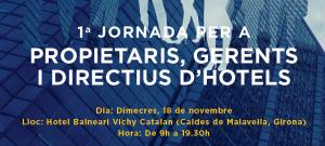 GERONA ACOGE UNA JORNADA DIRIGIDA A DIRECTIVOS, GERENTES Y PROPIETARIOS DE HOTEL @ Hotel Balneario Vichy Catalán   Caldes de Malavella   Catalunya   España