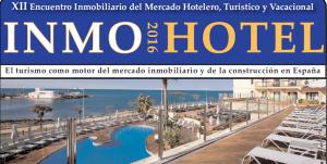 INMOHOTEL 2016: El turismo como motor del mercado y la construcción en España