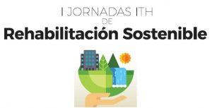 I Jornadas ITH de Rehabilitación Sostenible 2017 @ HOTEL SB DIAGONAL ZERO | Barcelona | Catalunya | España
