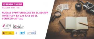"""Jornada online """"Nuevas oportunidades en el sector turístico y en las ICCs en el contexto actual"""" @ Online"""